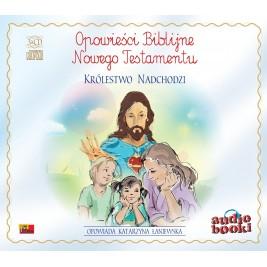 Opowieści Biblijne. Królestwo nadchodzi
