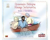 Opowieści Biblijne. Jezus z Nazaretu