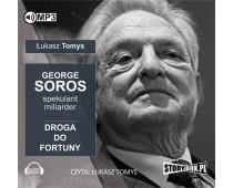 George Soros. Spekulant i miliarder. Droga do fortuny