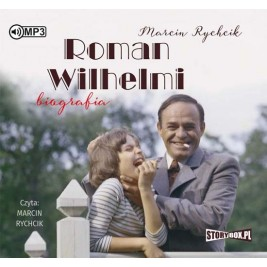 Roman Wilhelmi. Biografia