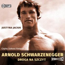 Arnold Schwarzenegger. Droga na szczyt