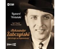Aleksander Żabczyński. Jak drogie są wspomnienia
