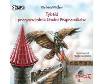 Tybald i przepowiednia Studni Praprzodków. Tom 1