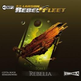 Rebel Fleet. Tom 1. Rebelia
