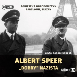 "Albert Speer. ""Dobry"" nazista"