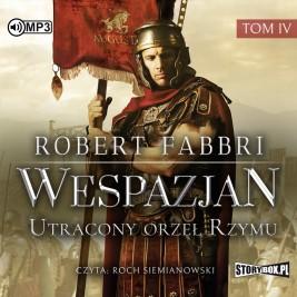 Wespazjan. Tom IV. Utracony orzeł Rzymu