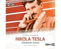Nikola Tesla. Zapomniany geniusz