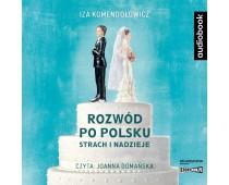 Rozwód po polsku. Strach i nadzieje