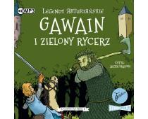 Legendy arturiańskie. Tom 5. Gawain i Zielony Rycerz