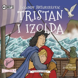 Legendy arturiańskie. Tom 6. Tristan i Izolda