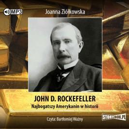 John D. Rockefeller. Najbogatszy Amerykanin w historii
