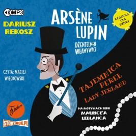 Arsène Lupin – dżentelmen włamywacz. Tom 1. Tajemnica pereł Lady Jerland