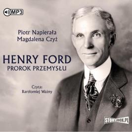 Henry Ford. Prorok przemysłu