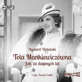 Tola Mankiewiczówna. Jak za dawnych lat