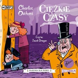 Klasyka dla dzieci. Charles Dickens. Tom 8. Ciężkie czasy