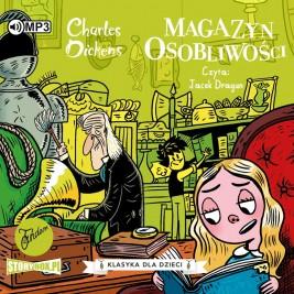 Klasyka dla dzieci. Charles Dickens. Tom 9. Magazyn osobliwości