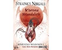 Strażnicy Nirgali - tom 3 - Korona Mandalich
