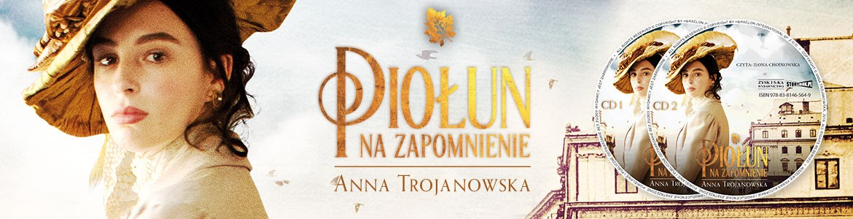 Piołun na zapomnienie - Anna Trojanowska