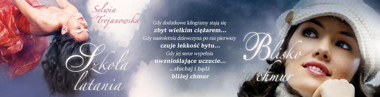 Szkoła latania, Blisko chmur - Sylwia Trojanowska