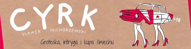 Cyrk - Sławek MIchorzewski